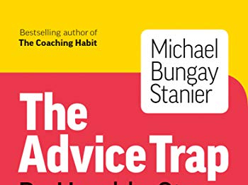 The Advice Trap - Michael Bungay Stanier